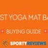 best yoga mat bag